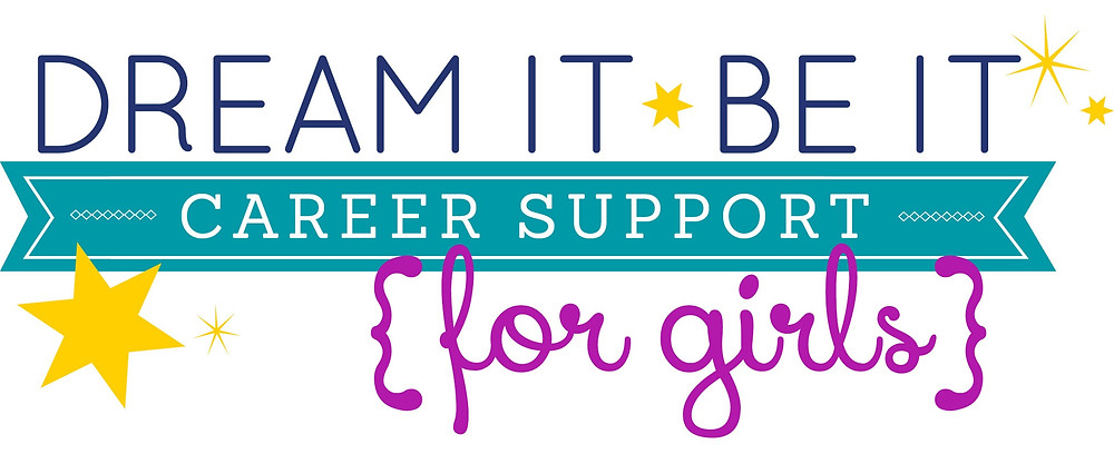 Dream It, Be It Career Support for Girls