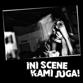 Ini Scene Kami Juga! // This is Our Scene Too!
