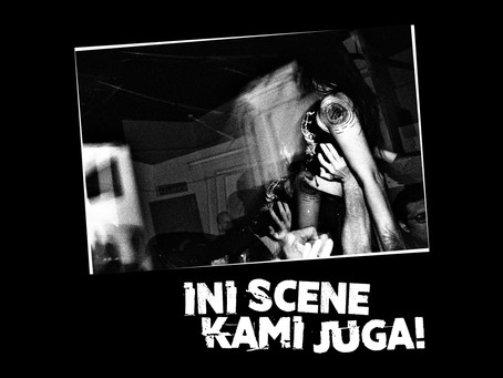 Ini Scene Kami Juga! // This is Our Scene Too!