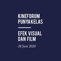 Kineforum punya Kelas   Efek Visual dan Film