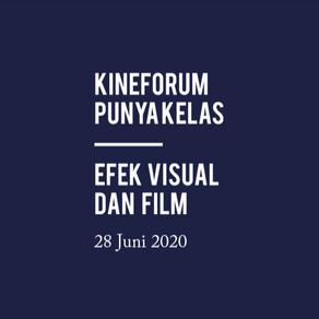 Kineforum punya Kelas | Efek Visual dan Film