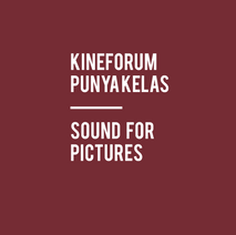 Kineforum punya Kelas   Sound for Pictures