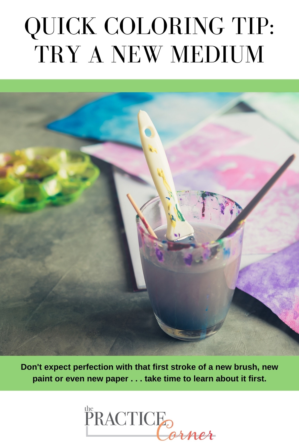 Trying a new art medium or supply can be frustrating. | The Practice Corner | #coloringtips