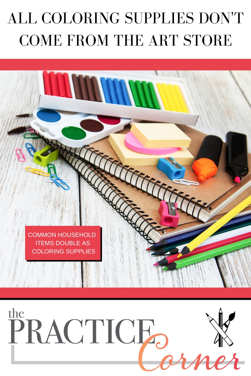 Household items that make great coloring supplies | Coloring Supplies for Colorers | #thepracticecorner #coloringsupplies #coloringtips