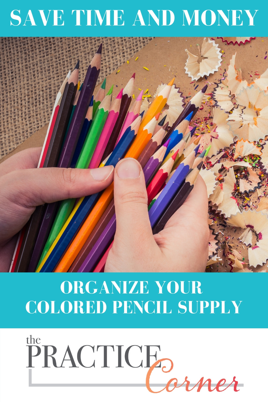Organize your supplies for more efficient coloring | #organizecoloredpencils  #thepracticecorner #coloringtips