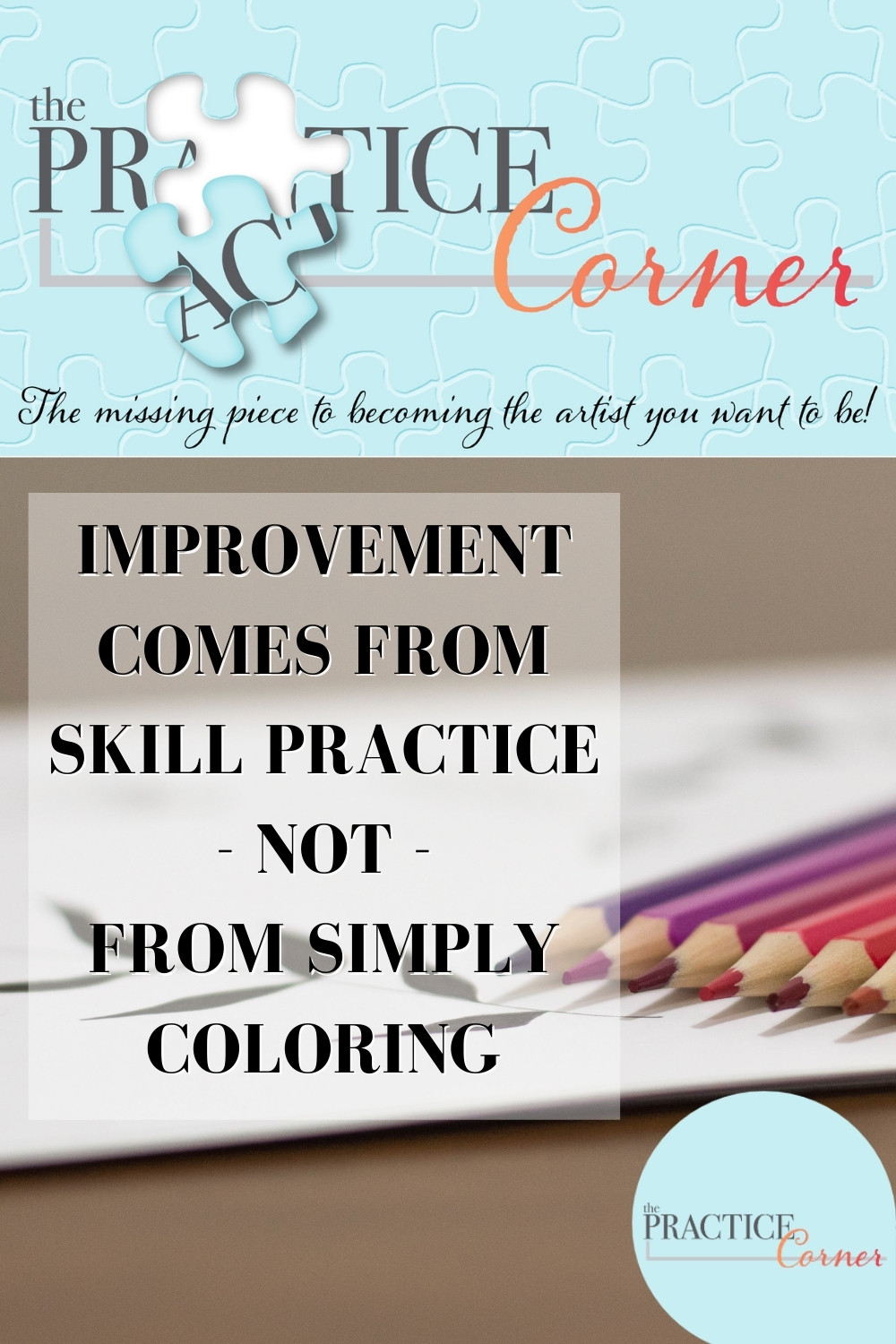 Improve your coloring with skills based practice. | The Practice Corner | #howtoimproveyourcoloring #coloredpencilpractice #copicmarkerpractice