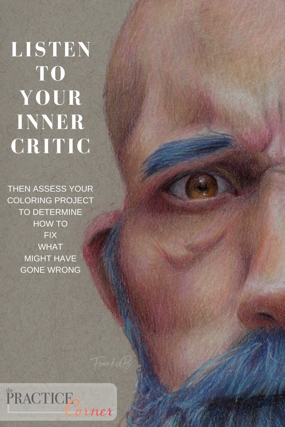 Let your inner critic help asses your coloring project so you can make improvements. | The Practice Corner | #realisticcoloring #coloringtechniques #copicmarkerpractice #coloredpencilpractice