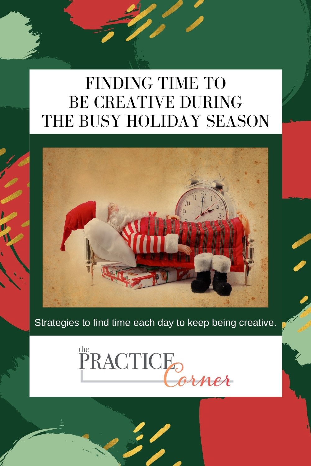 Strategies to find creative time during the busy holiday season. | The Practice Corner | How to find time to be creative during the holidays. | #watercolorpractice #coloredpencilpractice