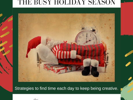 Strategies to be creative when you don't think you have the time.