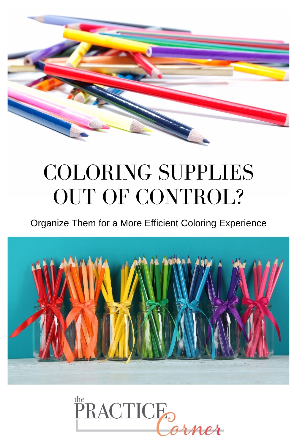 Organize your art supplies for more efficient coloring experience. | The Practice Corner | How to improve your coloring | #organizeartsupplies