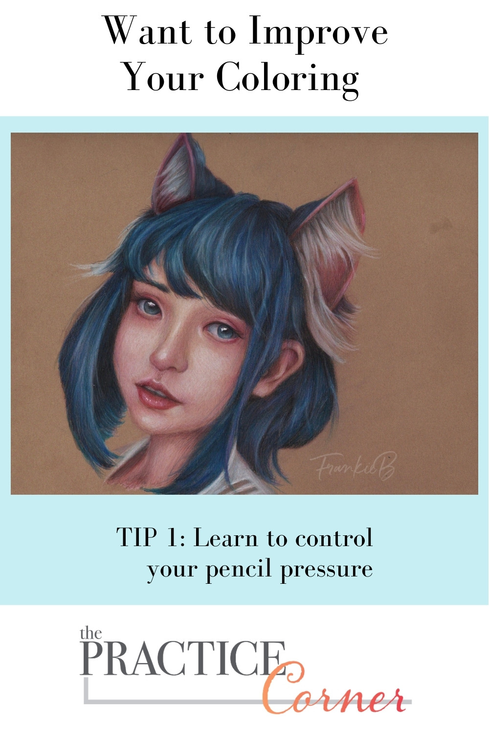Learn to control colored pencil pressure to improve your coloring. | The Practice Corner | #howtoimproveyourcoloring #coloredpencilpractice #coloredpencilpressure