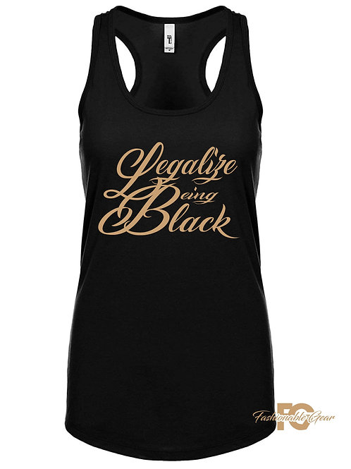 LEGALIZE BEING BLACK TANKS