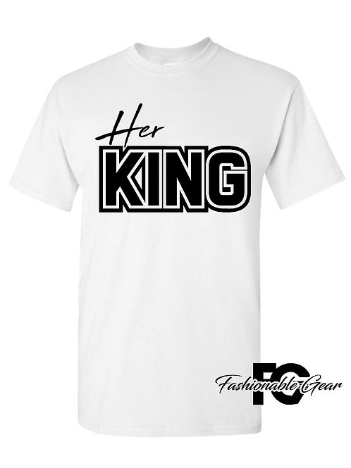 HER KING (Couples Tee)