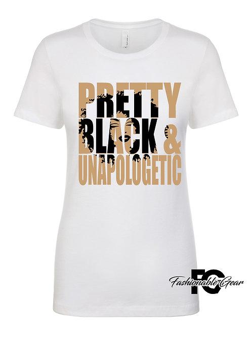 PRETTY BLACK & UNAPOLOGETIC