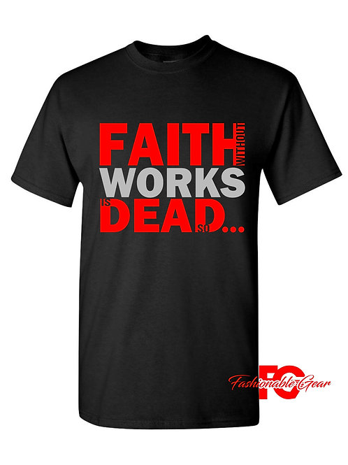 FAITH WITHOUT WORKS IS DEAD...