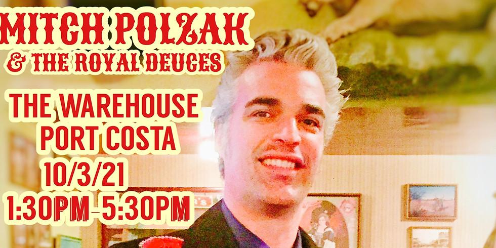 Mitch Polzak & The Royal Deuces at The Warehouse! Port Costa, CA
