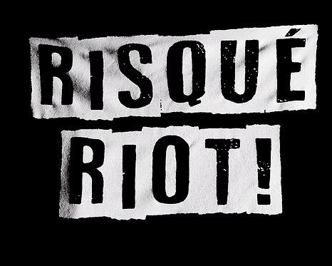 """""""Risqué Riot!"""" - Unisex Shirt"""