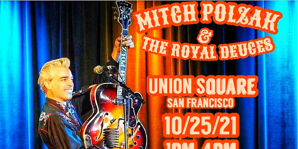 Mitch Polzak & The Royal Deuces at Union Square! San Francisco, CA
