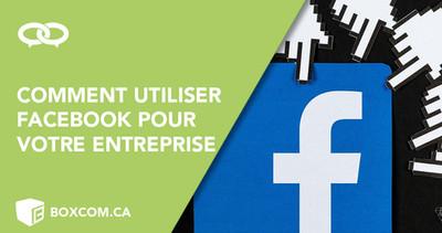 Comment utiliser Facebook pour votre entreprise?