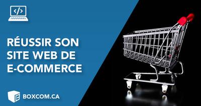 Réussir son site web e-commerce / Créer boutique en ligne.