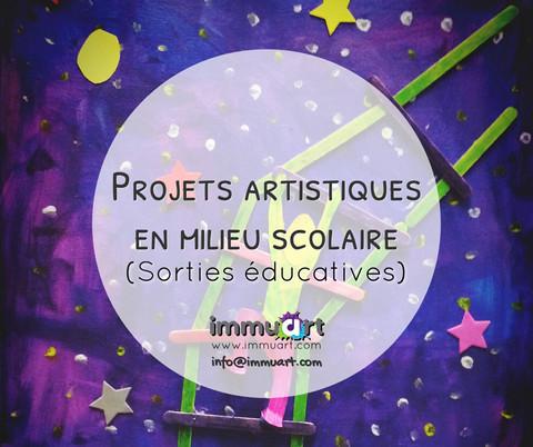 Sorties éducatives / Projets artistiques en milieu scolaire