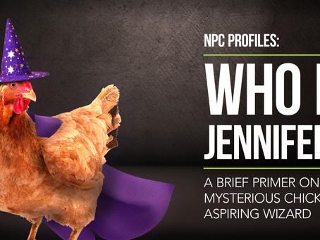 [SPOILERS] Meet Jennifer the Chicken