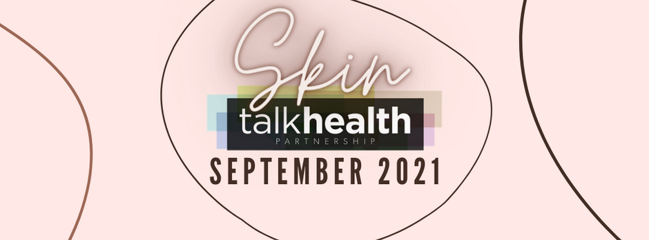 Are your patients making the most of talkhealth's September Skin Takeover?