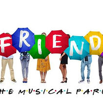 FRIENDS, THE MUSICAL PARODY