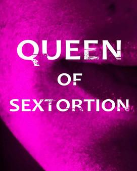 Queen Of Sextortion