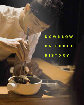 Downlow on Foodie History