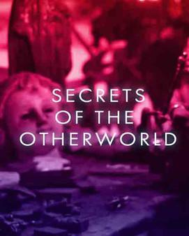 Secrets Of The Otherworld