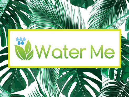 Water Me Plant Care App (Work in Progress)