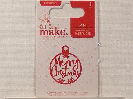 Cut & Make - Merry Christmas Bauble Die
