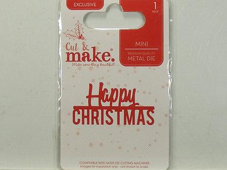 Cut & Make - Happy Christmas Sentiment Die