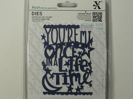 Xcut - You're My Once In A Lifetime Die