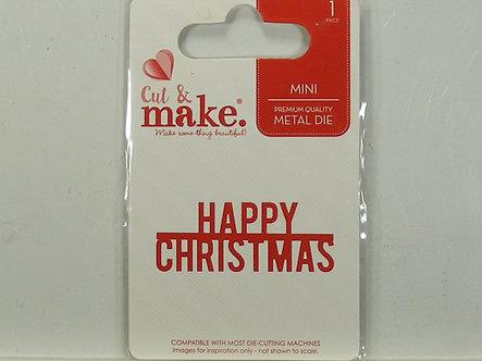 Cut & Make - Happy Christmas Die.