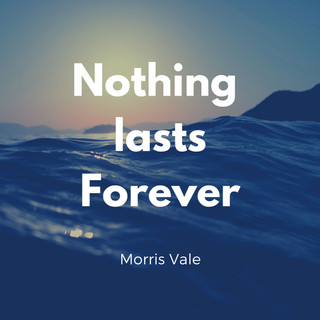 Nothing is Forever.jpg