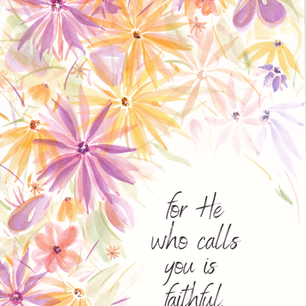 I Thessalonians 5 24 light flowers.png