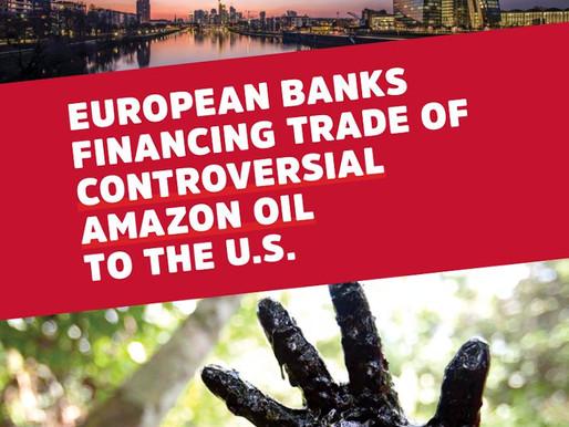 Financian bancos europeos el comercio del petróleo amazónico y son cómplices de daños ambientales