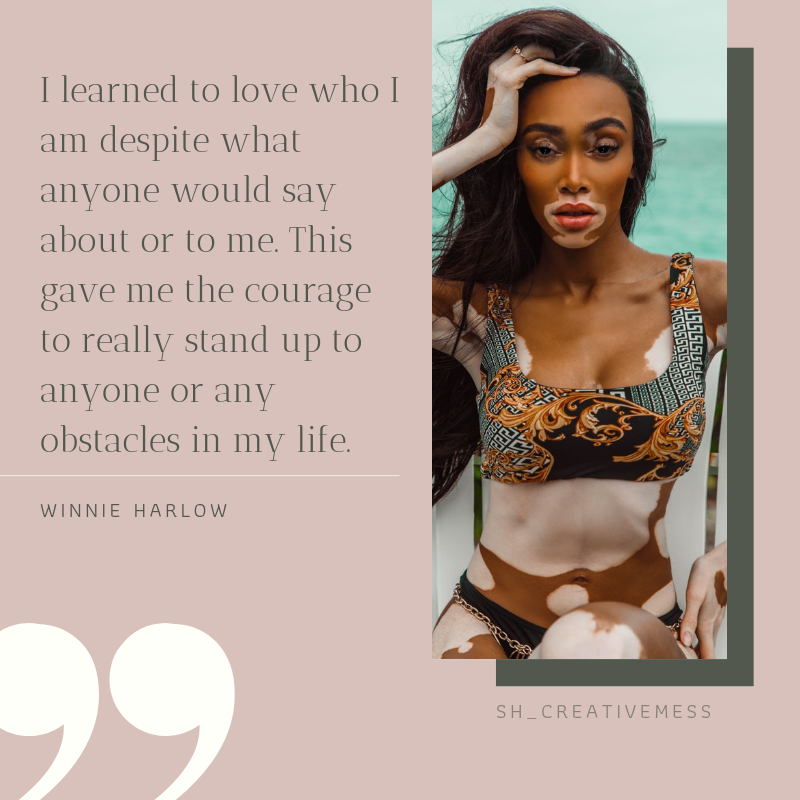 """Winnie Quote """"I learned to love who I am despite what anyone would say about or to me. This gave me the courage to really stand up to anyone or any obstacles in my life."""""""
