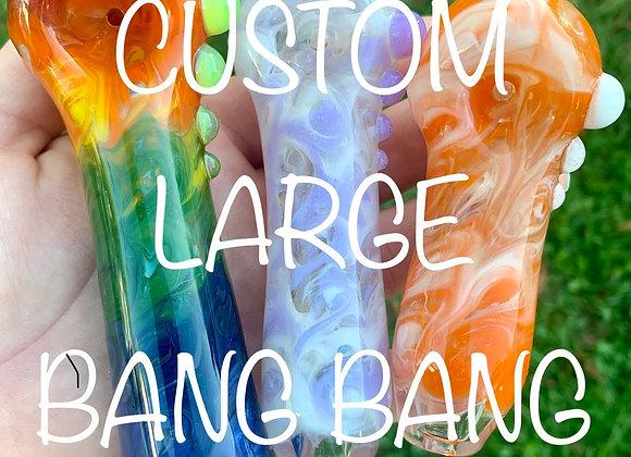 Create Your Own Large Bang Bang