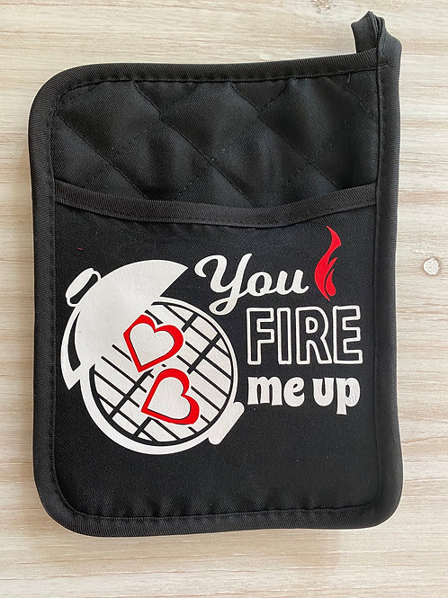 You Fire Me Up Pot Holder