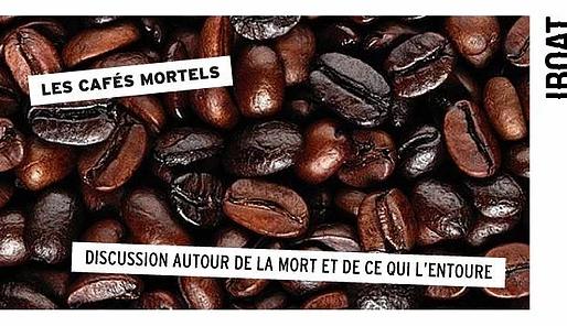 Café Mortel. Ca ne nous tuera pas d'en parler!