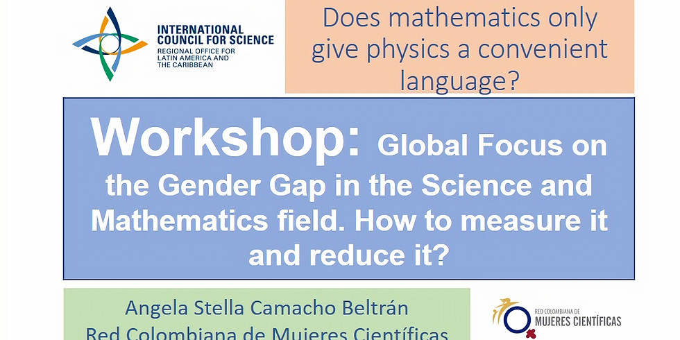 Workshop: Global Focus on Gender Gap in Science and Mathematics. How to measure it and address it?