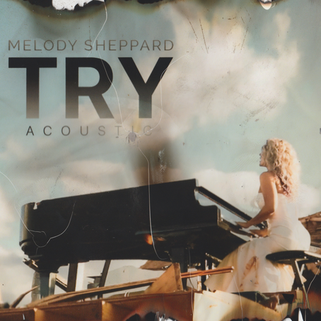 "THERE IS NO TRYING WHEN IT COMES TO MELODY SHEPPARD'S TALENT IN LATEST SINGLE ""TRY"""