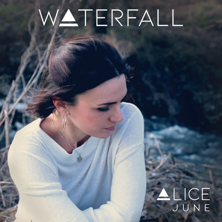 'WATERFALL' WITH ALICE JUNE