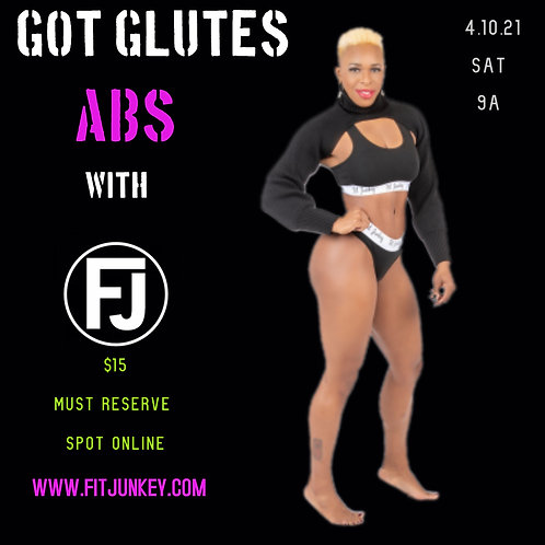 GOT GLUTES AND ABS
