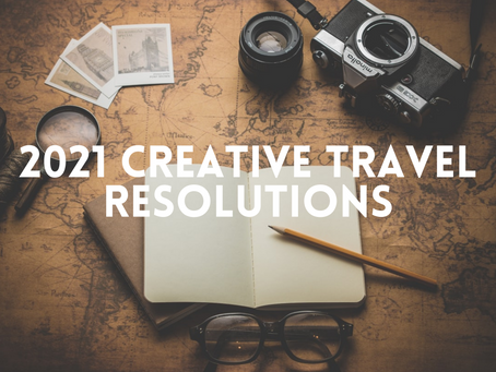5 Creative New Years Travel Resolutions for 2021