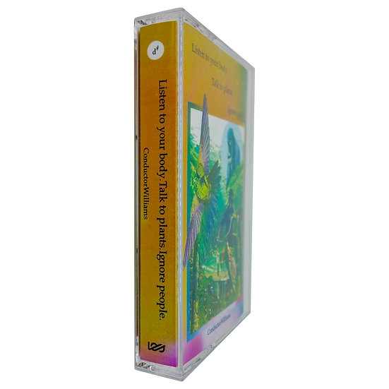 Conductor Williams- Listen to your body. Talk to plants. Ignore people cassette)