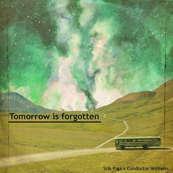 Stik Figa x ConductorWilliams Tomorrow Is Forgotten CD